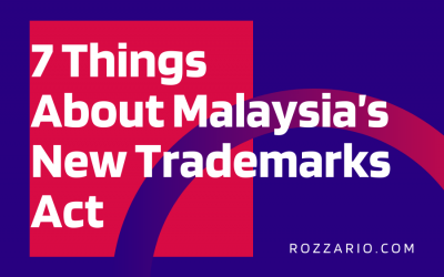 7 Things About Malaysia's New Trademarks Act