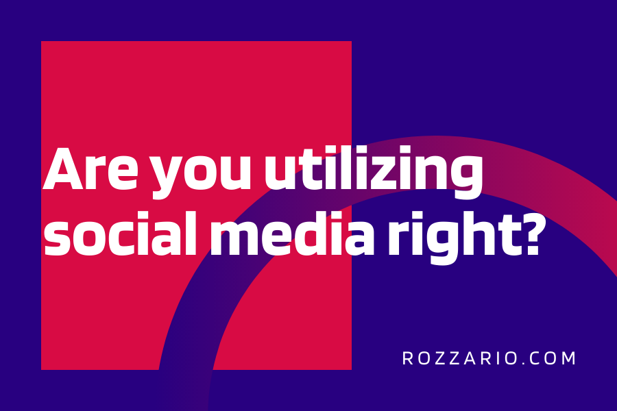 Are you utilizing social media right_