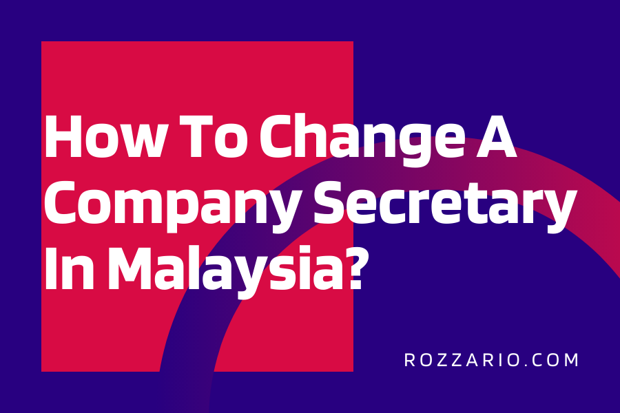 How To Change A Company Secretary In Malaysia_