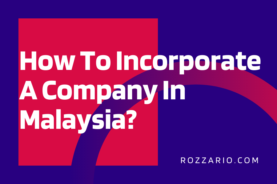 How To Incorporate A Company In Malaysia_