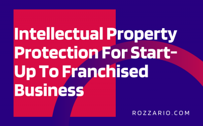 Intellectual Property Protection For Start-Up To Franchised Business