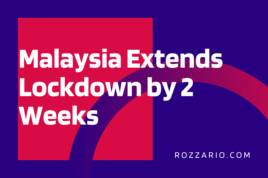 Malaysia Extends Lockdown by 2 Weeks
