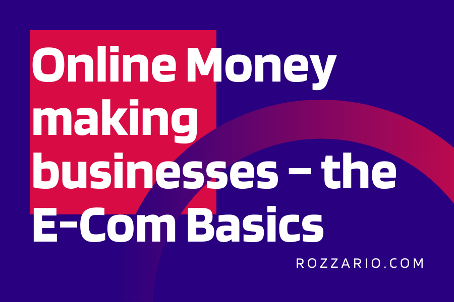 Online Money Making Businesses - The Ecommerce Basic
