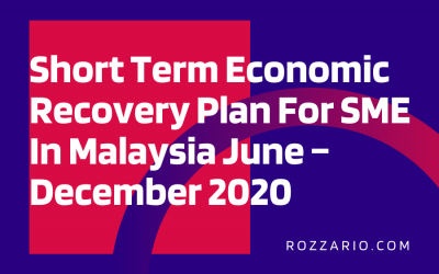 Short Term Economic Recovery Plan For SME In Malaysia June – December 2020