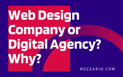 Web Design Company or Digital Agency_ Why_