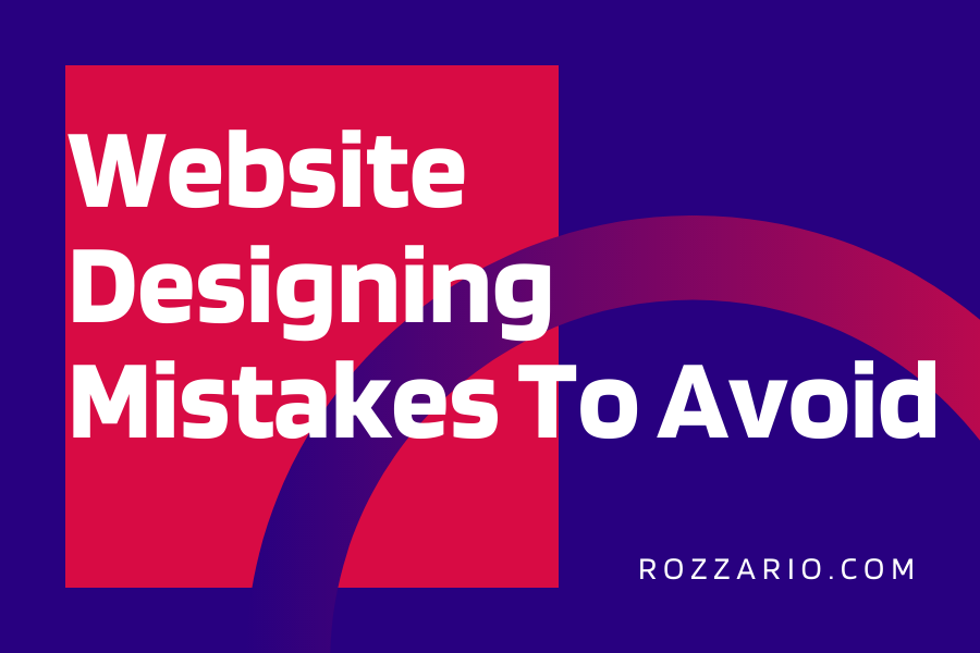 Website Designing Mistakes to Avoid