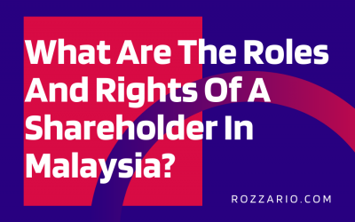 What Are The Roles And Rights Of A Shareholder In Malaysia_