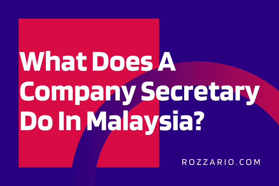 What Does A Company Secretary Do In Malaysia_