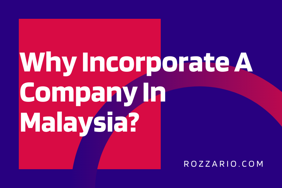 Why Incorporate A Company In Malaysia_